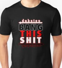 BANG THIS S@*T T-Shirt