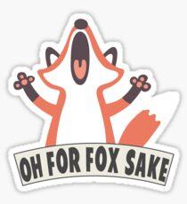 Oh For Fox Sake T Shirt Sticker