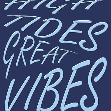 High Tides Great Vibes Summer Surf Text by taiche