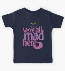 Cheshire Cat We're All Mad Here T Shirt Kids Clothes