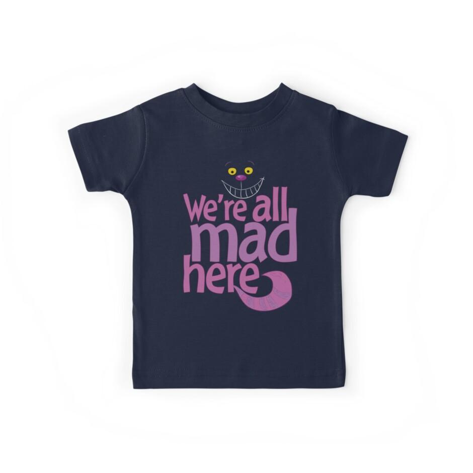0120dfc9bcb Cheshire Cat We re All Mad Here T Shirt