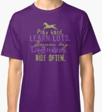 Ride Horses Often Classic T-Shirt