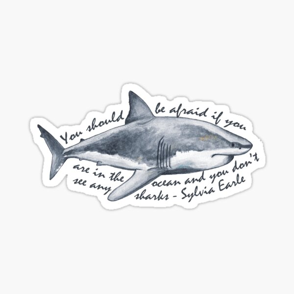 Great White Shark - Sylvia Earle Quote Sticker