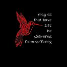 VEGAN Tee - May All That Have Life Be Delivered From Suffering  - Life Art Design Nature and Wildlife Original Graphic by VIDDAtees
