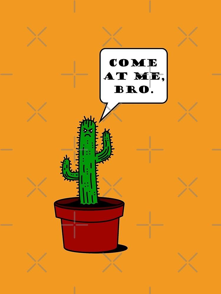 Komm zu mir, Bro! (Cactus Edition) von LordNeckbeard