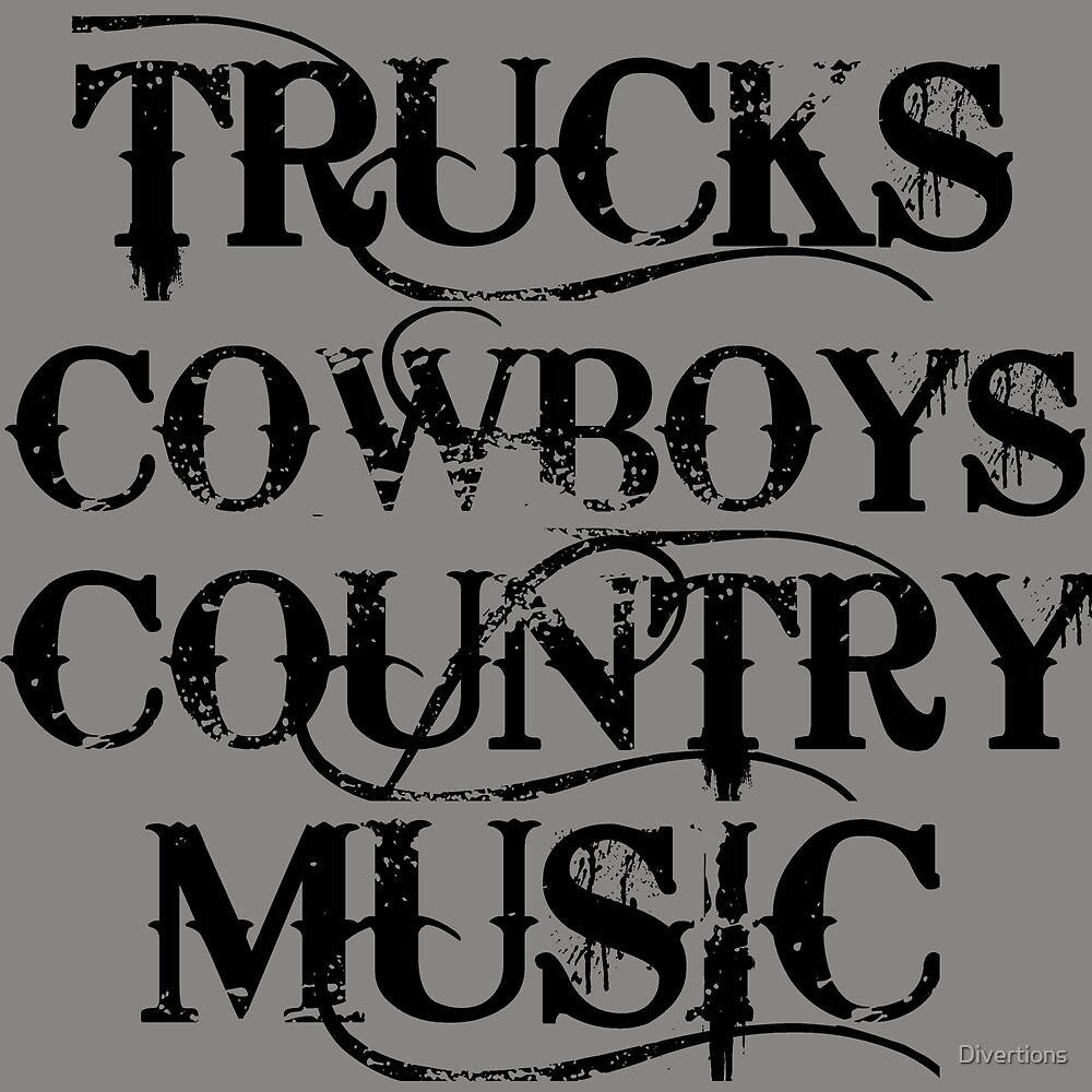 TRUCKS COWBOYS COUNTRY MUSIC by Divertions