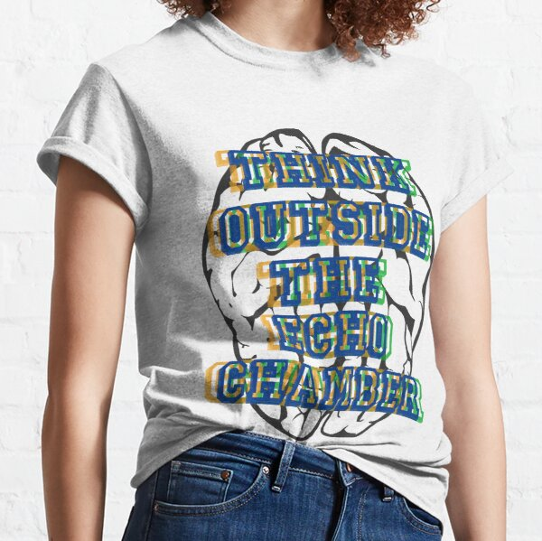 Think Outside the Echo Chamber Classic T-Shirt