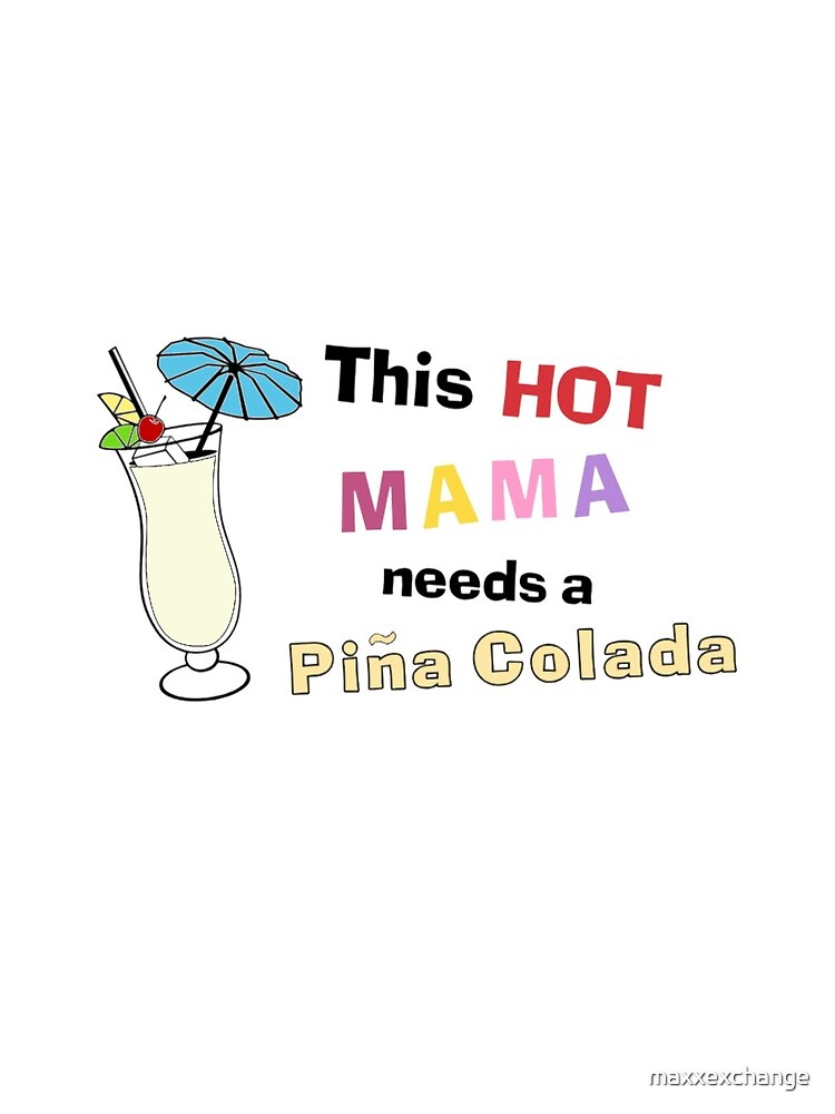 Pina Colada. Ladies Funny Gift. by maxxexchange