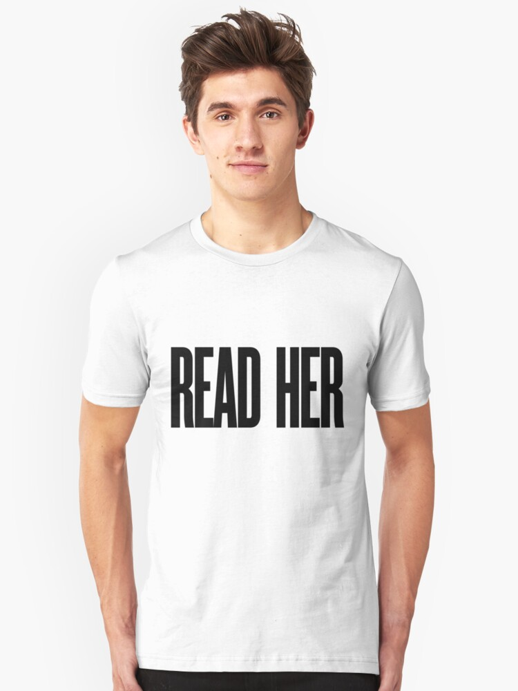 READ HER Unisex T-Shirt Front
