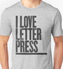 I Love Letterpress Unisex T-Shirt