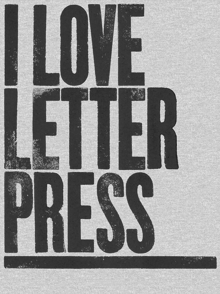 I Love Letterpress by 28andsunny