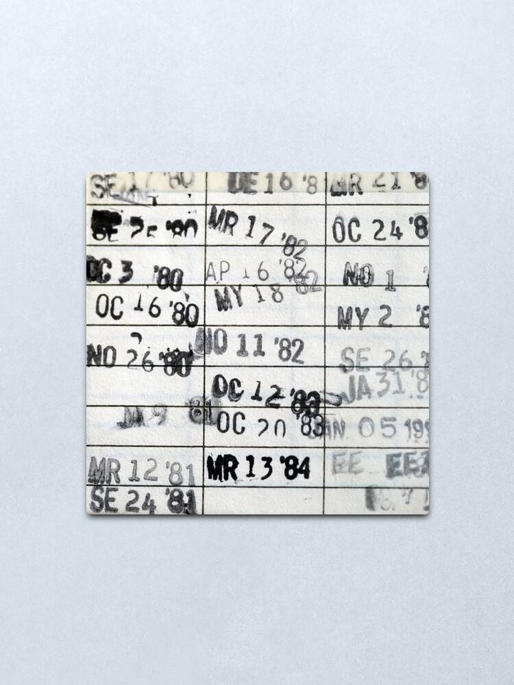 Alternate view of Date Due #1 Metal Print
