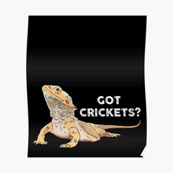 Funny Bearded Dragon, Got Crickets?, Bearded Dragon Lover Poster
