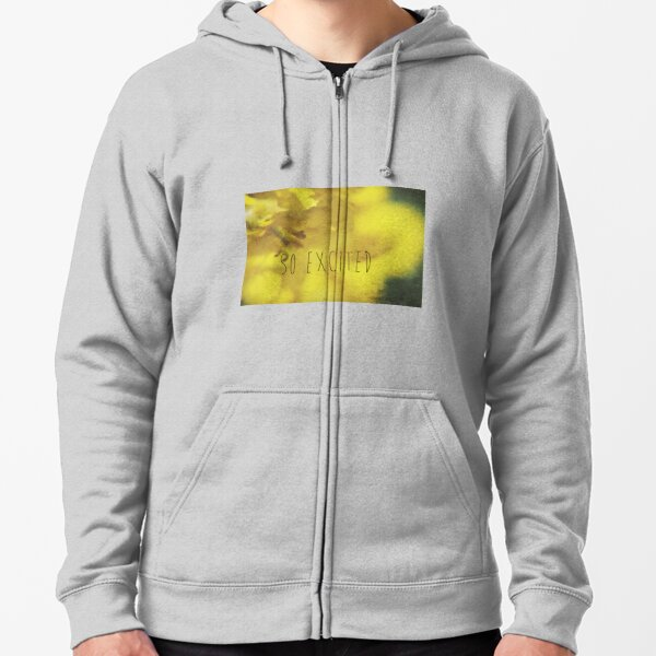 So Excited Zipped Hoodie