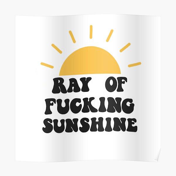 Ray of fucking sunshine Poster