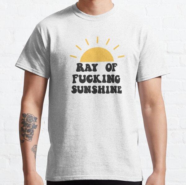 Ray of fucking sunshine Classic T-Shirt