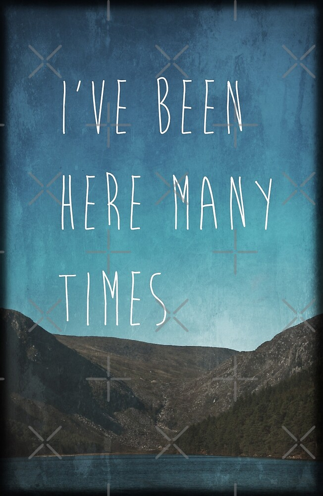 I've Been Here Many Times by Denise Abé