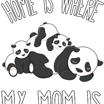 Home Is Where My Mom Is Quote Mother & Baby Panda BearT Shirt by funnytshirtemp