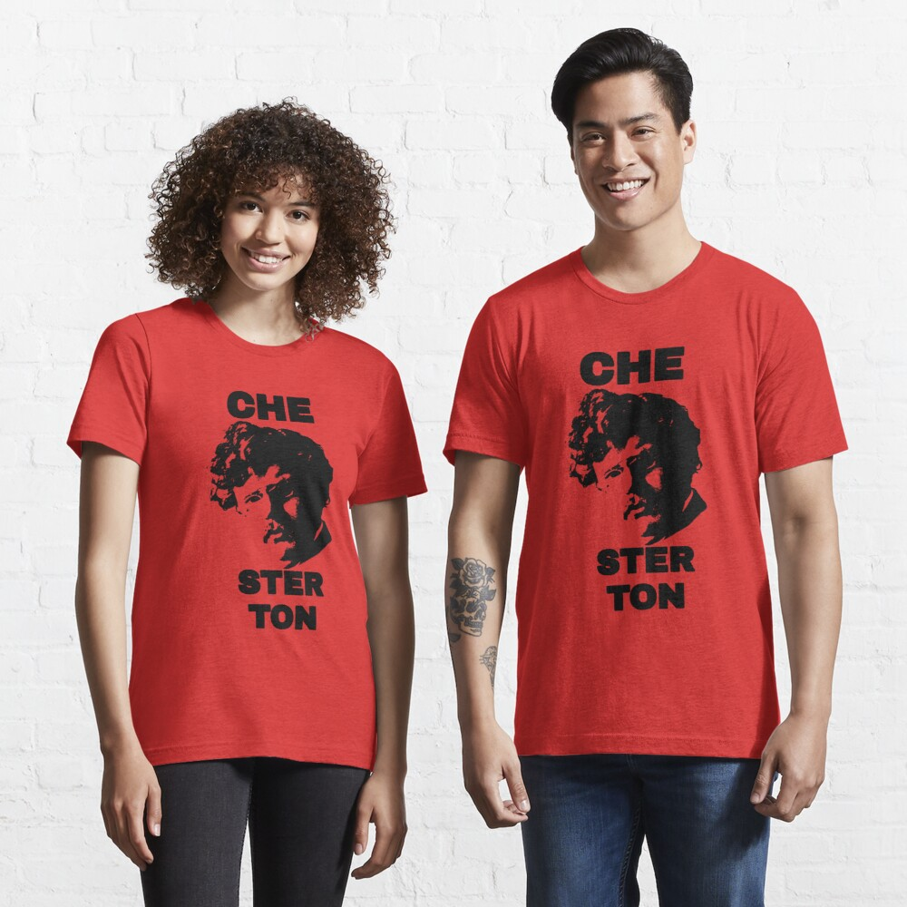 G. K. CHEsterton, the CHE you respect (Che parody) Essential T-Shirt