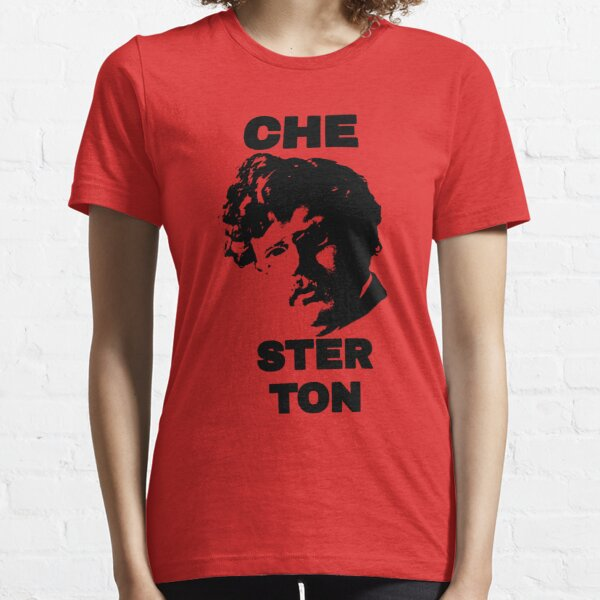 G. K. CHEsterton, the CHE you respect (Che parody) Essential T-Shirt