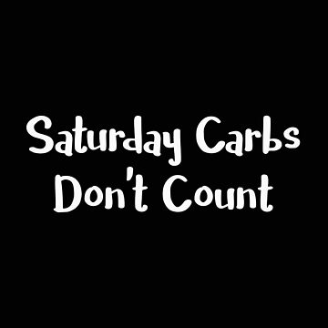 Keto Saturday Carbs Don't Count Lazy Keto Lifestyle by stacyanne324