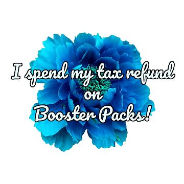 I Spend My Tax Refund on Booster Packs! by FoxGroves