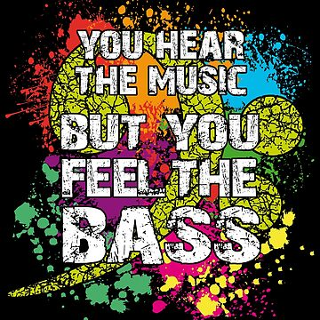 Kopie von You Hear Music - You Feel Bass by Vectorbrusher