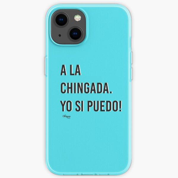 A la Chingada Yo Si Puedo iPhone Soft Case
