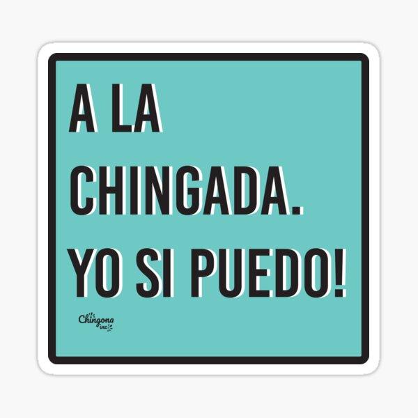 A la Chingada Yo Si Puedo Sticker