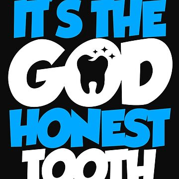 Dentistry God's Honest Tooth Teeth Dentist Dental Hygienist by Essetino