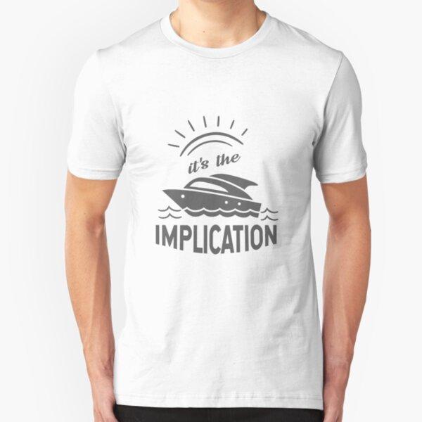 The implication - it's always sunny in philadelphia Slim Fit T-Shirt
