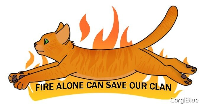 Fire Alone Can Save Our Clan by CorgiBlue