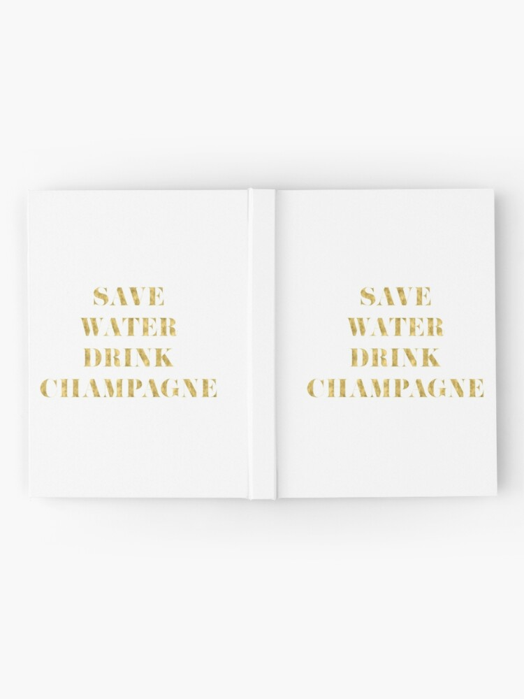 Vista alternativa de Cuaderno de tapa dura Ahorre agua Beba Champagne - Lámina de oro de imitación