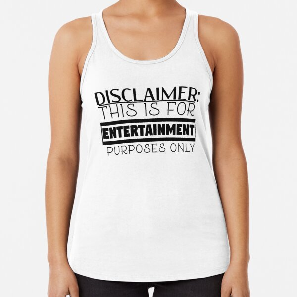 For Entertainment Purposes Only Racerback Tank Top