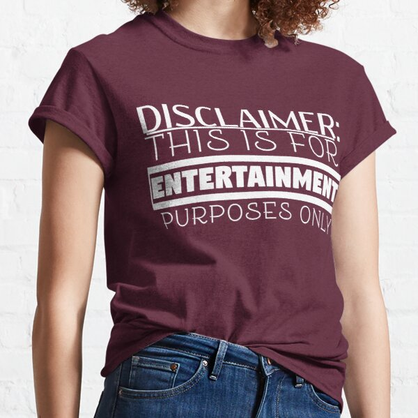 Copy of For Entertainment Purposes Only Classic T-Shirt