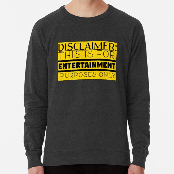 Copy of For Entertainment Purposes Only Lightweight Sweatshirt