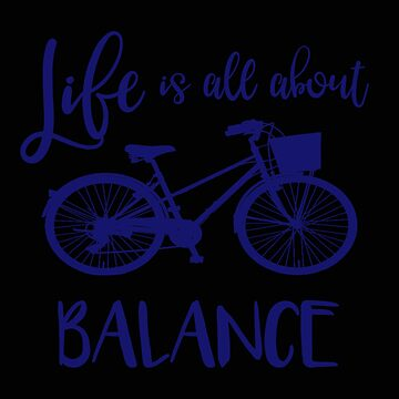 Bike Life is All About Balance Cycling Gift by stacyanne324