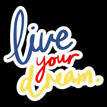 Live Your Dream by Nangka