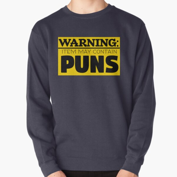 Copy of May Contain Puns Pullover Sweatshirt