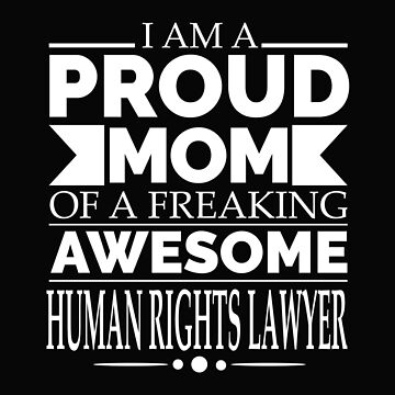 Proud Mom of  Awesome Human Rights Lawyer by losttribe