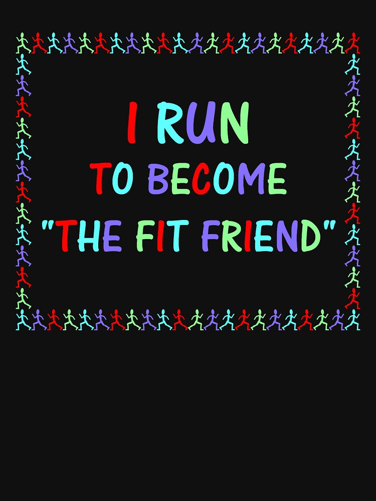 """I run to become """"The fit friend"""" color by Lenka24"""