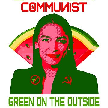 Watermelon Communist AOC Green Outside Red Inside by bigtimmystyle