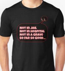 So Far So Good... Slim Fit T-Shirt