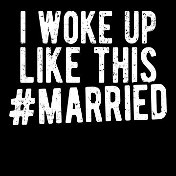 I woke up like this #married by alexmichel