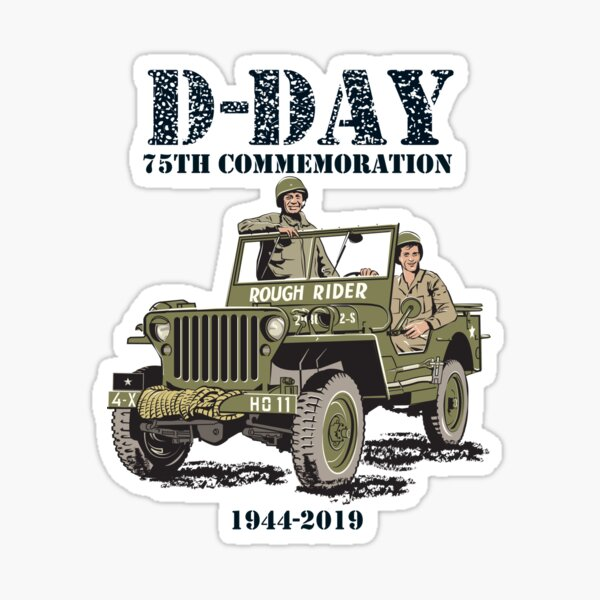 D-DAY 75th Commemoration, Rough Rider Jeep – were you there?  Sticker