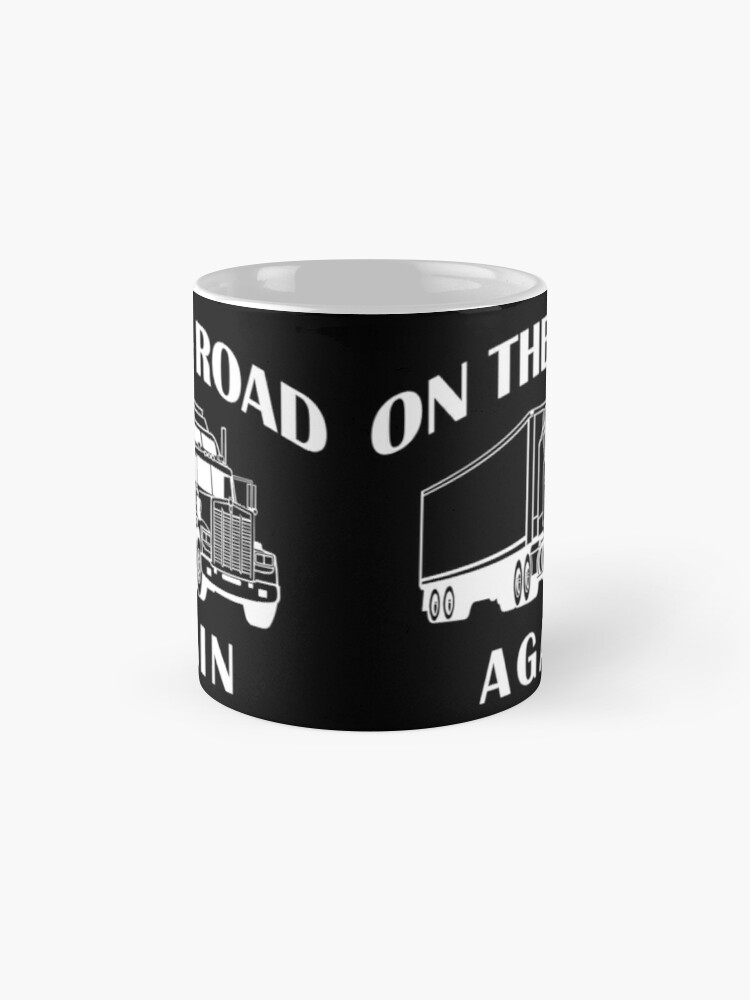 Alternate view of Trucker, On the Road Again, Big Rig Hauler Gifts Classic Mug