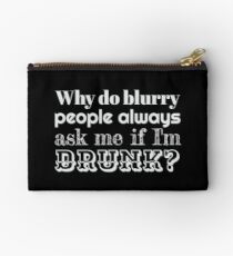 Why Do Blurry People Think I'm Drunk? Studio Pouch
