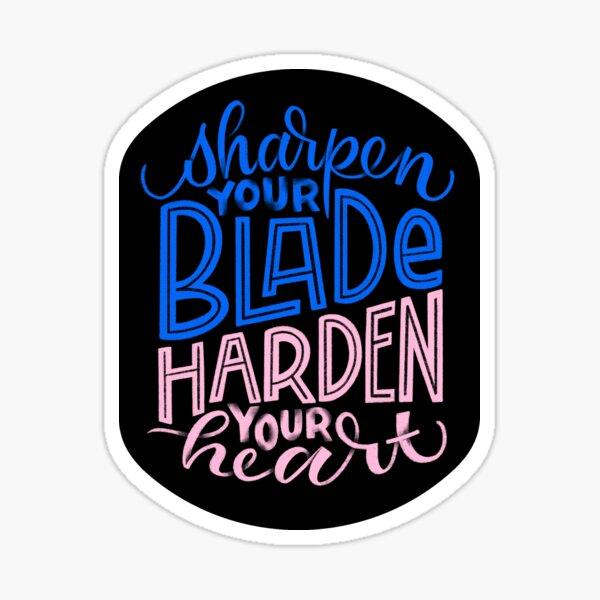 Sharpen Your Blade, Harden Your Heart Sticker