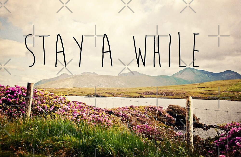 Stay A While by Denise Abé