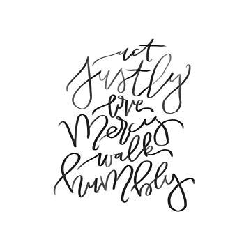 Act Justly Love Mercy Walk Humbly by dariasmithyt